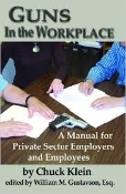 Guns in the Workplace: A Manual for Private Sector Employers...