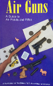 Air Guns: A Guide to Air Pistols and Rifles
